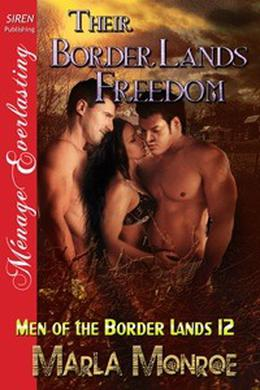 Their Border Lands Freedom by Marla Monroe