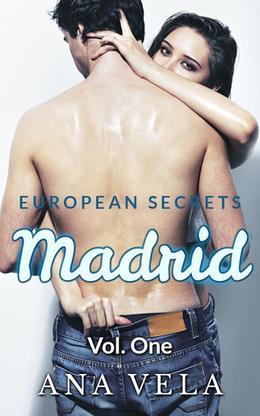 European Secrets  (Madrid - Vol. One) by Ana Vela