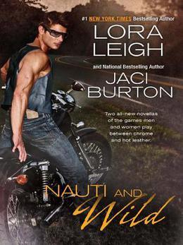 Nauti And Wild by Lora Leigh, Jaci Burton