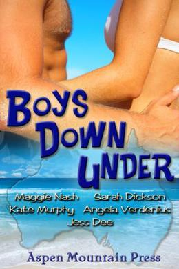 Boys Down Under by Maggie Nash, Angela Verdenius, Jess Dee, Sarah Dickson, Kate Murphy