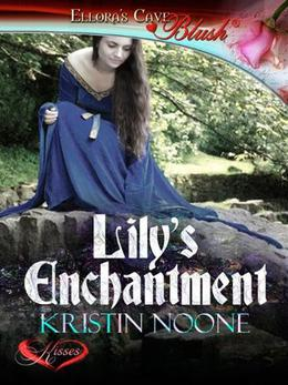 Lily's Enchantment by Kristin Noone