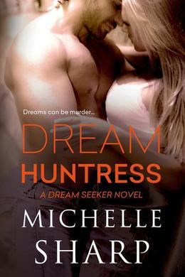 Dream Huntress by Michelle Sharp