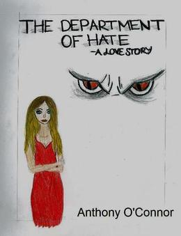 The Department of Hate by Anthony O'Connor