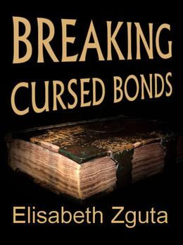 Breaking Cursed Bonds by Elisabeth Zguta