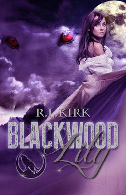 Blackwood: Lily by R.L. Kirk