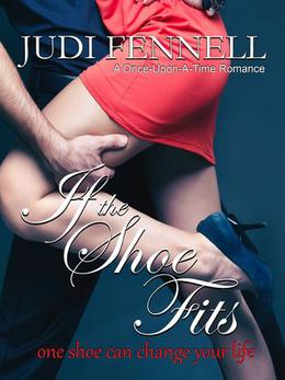 If The Shoe Fits by Judi Fennell