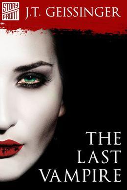 The Last Vampire  (A Short Story) by J.T. Geissinger