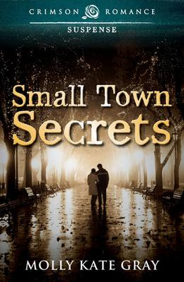 Small Town Secrets by Molly Kate Gray