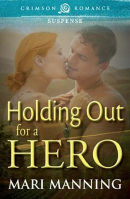 Holding Out For a Hero by Mari Manning