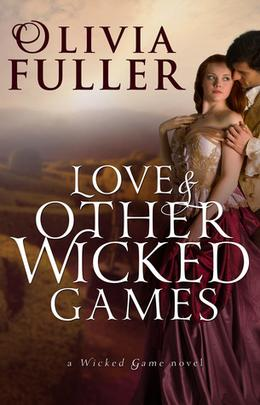 Love and Other Wicked Games by Olivia Fuller