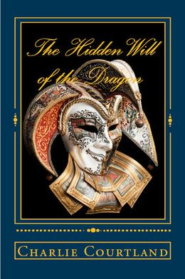 The Hidden Will of the Dragon by Charlie Courtland, Linda Boulanger