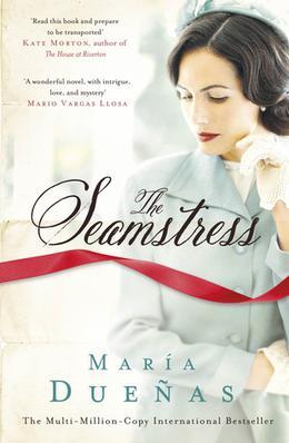 The Seamstress by María Dueñas