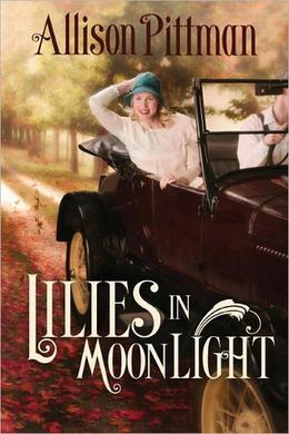Lilies in Moonlight: A Novel by Allison Pittman