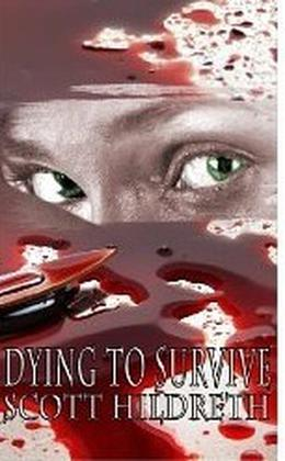 Dying to Survive by Scott Hildreth