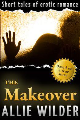 The Makeover (Allie) by Allie Wilder