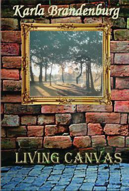 Living Canvas by Karla Brandenburg