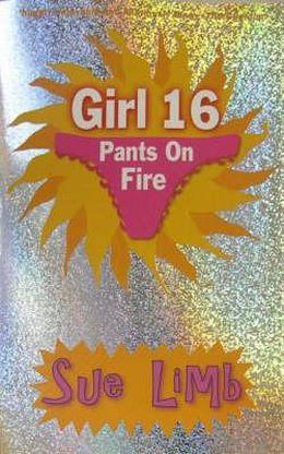 Girl, 16: Pants On Fire by Sue Limb
