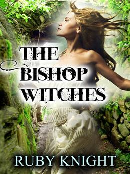 The Bishop Witches by Ruby Knight