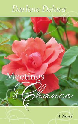 Meetings of Chance by Darlene Deluca