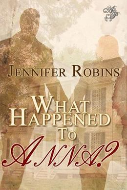 What Happened to Anna? by Jennifer Robins
