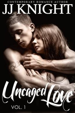 Uncaged Love by J.J. Knight