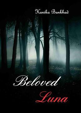 Beloved Luna by Kanika Bankhad