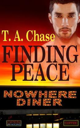 Nowhere Diner: Finding Peace by T.A. Chase