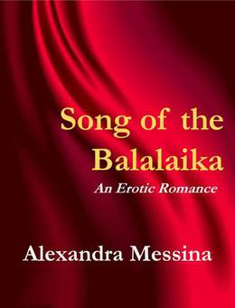 Song of the Balalaika by Alexandra Messina