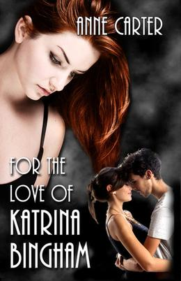 For the Love of Katrina Bingham (Paulie & Kate) by Anne Carter