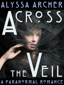 Across the Veil by Alyssa Archer