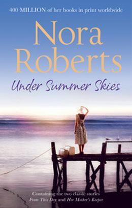 Under Summer Skies by Nora Roberts