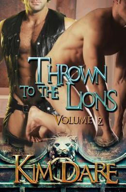 Thrown to the Lions: Volume Two: Thrown to the Lions by Kim Dare