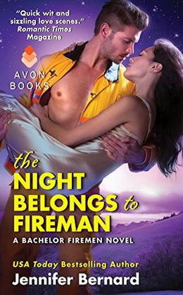 The Night Belongs to Fireman: A Bachelor Firemen Novel by Jennifer Bernard