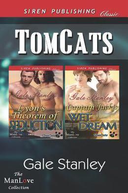 Tomcats [Lyon's Theorem of Seduction: Captain Jack's Wet Dream] by Gale Stanley