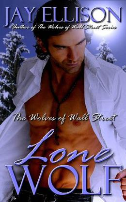 Lone Wolf  (The Wolves of Wall Street)  (Gay Werewolf BDSM Menage) by Jay Ellison
