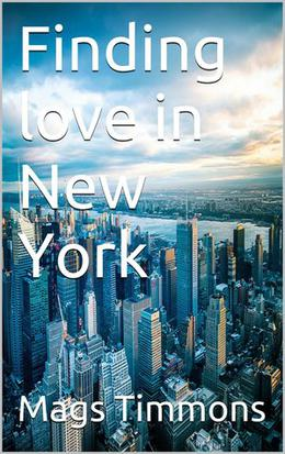 Finding Love In New York by Mags Timmons