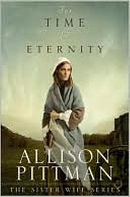 For Time and Eternity by Allison Pittman