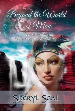 Beyond the World of Man by Sheryl Seal