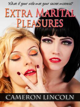 Extra Marital Pleasures by Cameron Lincoln