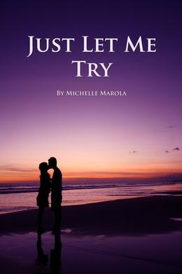 Just Let Me Try by Michelle Marola