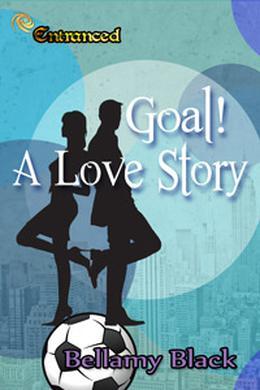 Goal: A Love Story by Bellamy Black