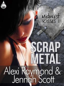 Scrap Metal by Alexi Raymond, Jennah Scott