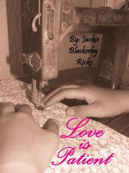 Love Is Patient  (Chance on Love) by Jackie Ricks, Ashley Ricks