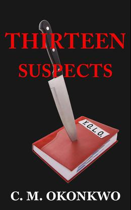 Thirteen Suspects by C.M. Okonkwo