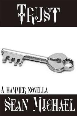 Trust, a Hammer story by Sean Michael