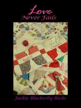 Love Never Fails  (Chance on Love) by Jackie Ricks, Ashley Ricks