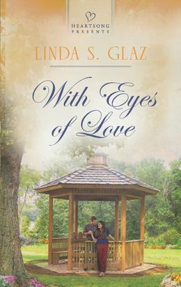 With Eyes of Love by Linda S. Glaz