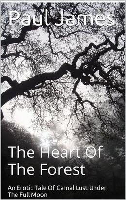 The Heart Of The Forest by Paul James