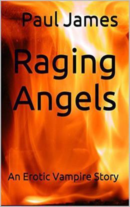 Raging Angels by Paul James