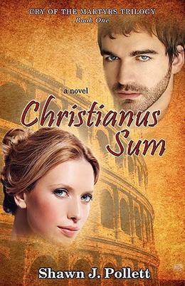 Christianus Sum by Shawn J. Pollett